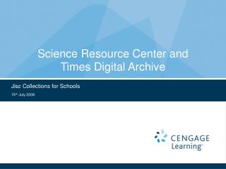 Science Resource Center and        Times Digital Archive
