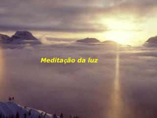 Medita ç ão da luz