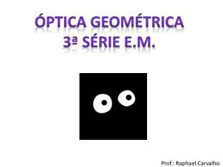 Prof.: Raphael Carvalho