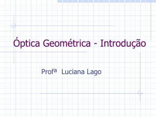 Óptica Geométrica - Introdução