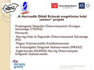 """"""" A Harmadik Oldali Erőszak megelőzése helyi szinten"""" projekt"""