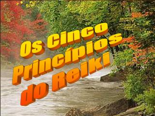 Os Cinco  Princípios  do Reiki