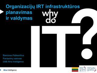 Organizacijų IRT infrastruktūros planavimas ir valdymas