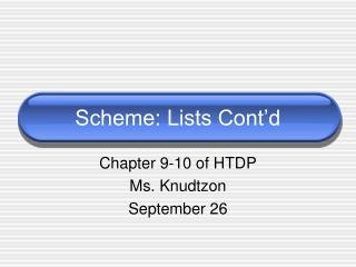 Scheme: Lists Cont'd