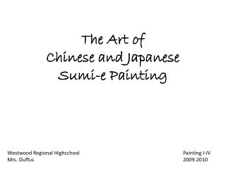 The Art of  Chinese and Japanese Sumi-e Painting