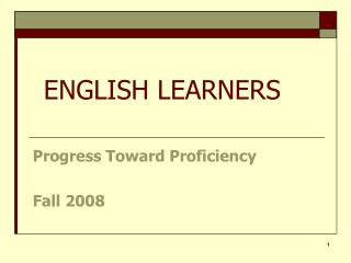 Progress Toward Proficiency Fall 2008