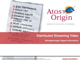 Distributed Streaming Video