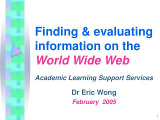 Finding & evaluating information on the  World Wide Web