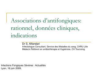 Associations d'antifongiques: rationnel, données cliniques, indications