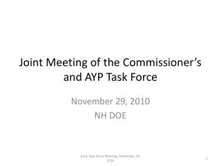 Joint Meeting of the Commissioner's and AYP Task Force