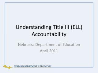 Understanding Title III (ELL) Accountability