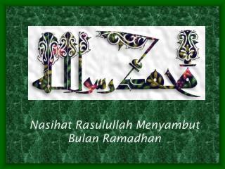 Nasihat Rasulullah Menyambut Bulan Ramadhan
