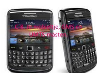 C-8. Je mobieltje, GMS en UMTS-masten.