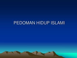 PEDOMAN HIDUP ISLAMI