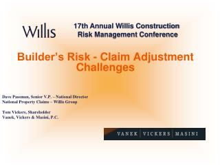 Builder's Risk - Claim Adjustment Challenges Dave Passman, Senior V.P. – National Director