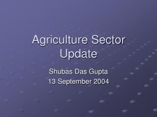 Agriculture Sector Update