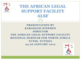 THE AFRICAN LEGAL SUPPORT FACILITY  ALSF