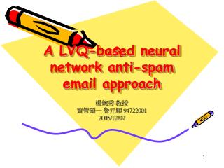 A LVQ-based neural network anti-spam email approach