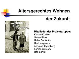 Mitglieder der Projektgruppe: Kerstin Küchler Nicole Rünz Ulrike Bockmühl Ute Holzgrewe