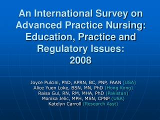 An International Survey on Advanced Practice Nursing: Education, Practice and Regulatory Issues:  2008