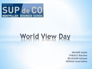 World  V iew  Day