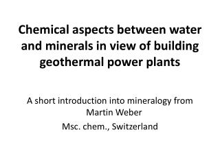 Chemical aspects between water and minerals in view of building geothermal power plants