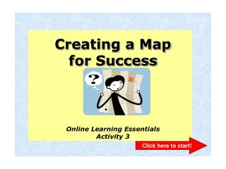 Creating a Map  for Success