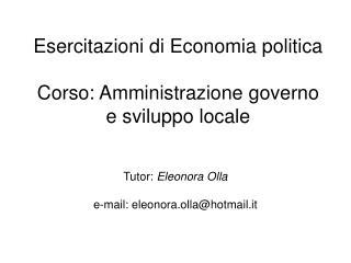 Esercitazioni di Economia politica Corso: Amministrazione governo e sviluppo locale