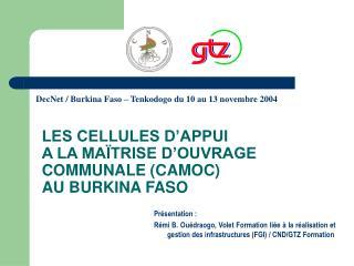 LES CELLULES D�APPUI A LA MA�TRISE D�OUVRAGE COMMUNALE (CAMOC) AU BURKINA FASO