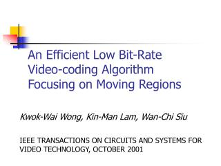 An Efficient Low Bit-Rate  Video-coding Algorithm  Focusing on Moving Regions