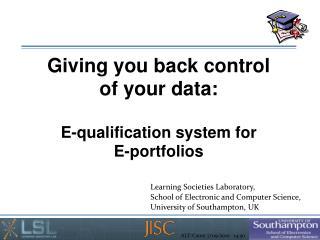 Giving you back control of your data: E-qualification system for  E-portfolios