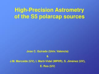 High-Precision Astrometry of the S5 polarcap sources