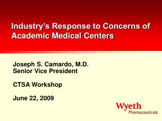 Industry's Response to Concerns of Academic Medical Centers