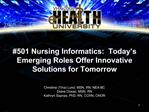 501 Nursing Informatics:  Today s Emerging Roles Offer Innovative Solutions for Tomorrow