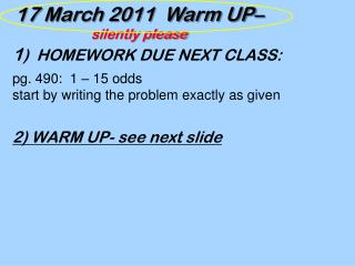 17  March 2011  Warm UP–  silently please