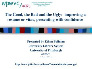 The Good, the Bad and the Ugly:  improving a resume or vitae, presenting with confidence