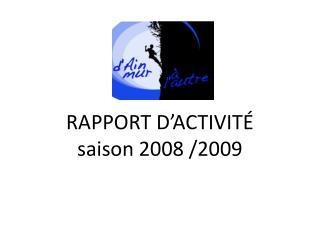 RAPPORT D'ACTIVITÉ  saison 2008 /2009