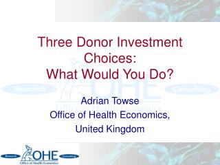 Three Donor Investment Choices: What Would You Do?