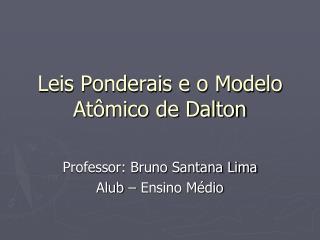 Leis Ponderais e o Modelo Atômico de Dalton