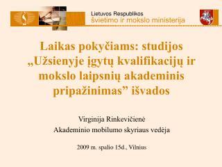 Virginija Rinkevičienė Akademinio mobilumo skyriaus vedėja 2009 m. spalio 15d., Vilnius