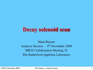 Decay solenoid scan