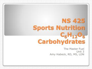 NS 425 Sports Nutrition C 6 H 12 O 6 Carbohydrates