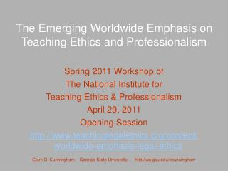 The Emerging Worldwide Emphasis on  Teaching Ethics and Professionalism