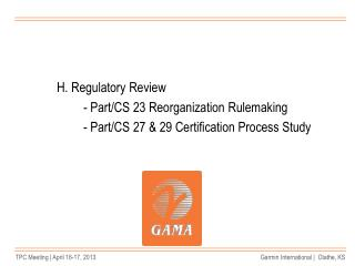 H. Regulatory Review 	- Part/CS 23 Reorganization Rulemaking