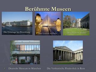 Berühmte Museen