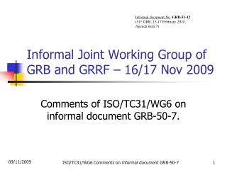Informal Joint Working Group of GRB and GRRF � 16/17 Nov 2009
