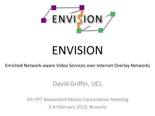 ENVISION Enriched Network-aware Video Services over Internet Overlay Networks