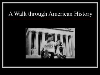 A Walk through American History