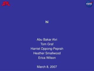 Abu Bakar Alvi Tom Graf Harriet Oppong-Peprah Heather Smallwood Erica Wilson March 8, 2007
