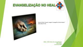 EVANGELIZAÇÃO NO HEAL